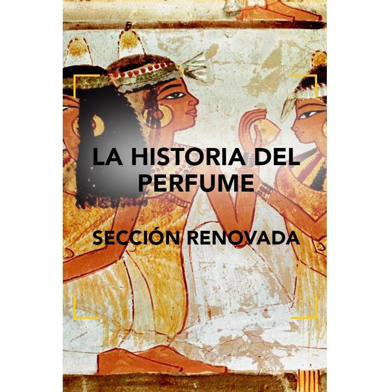 La Historia del Perfume: Sección renovada