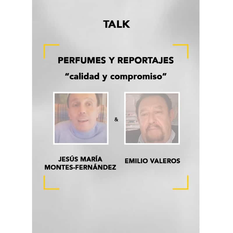 Talk Jesús Mª Montes-Fernández y Emilio Valeros: perfumes y reportajes