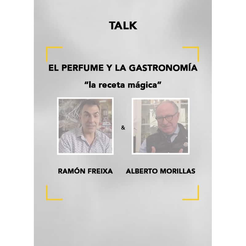 Talk Ramón Freixa y Alberto Morillas: perfume y gastronomía