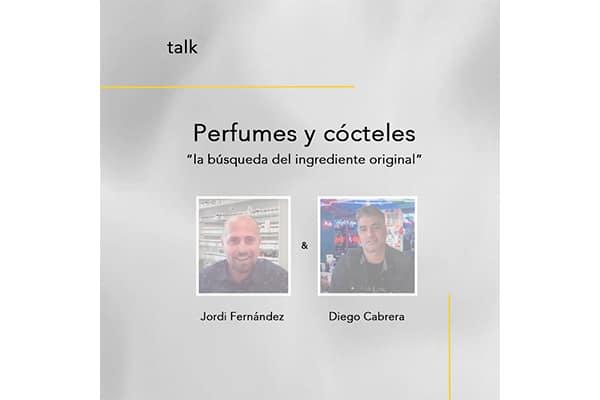 Talk Jordi Fernández y Diego Cabrera: perfumes y cócteles